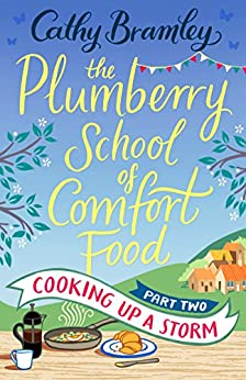 """""""The Plumberry School of Comfort Food - Part Two: Cooking Up A Storm (English Edition)"""",作者:[Cathy Bramley]"""