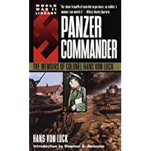 Panzer Commander: The Memoirs of Colonel Hans von Luck (World War II Library) (English Edition)