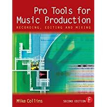 Pro Tools for Music Production: Recording, Editing and Mixing (English Edition)