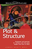 Plot and Structure: Techniques and Exercises for Crafting and Plot That Grips Readers from Start to Finish