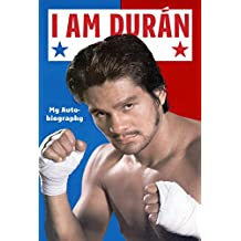 I Am Duran: My Autobiography (English Edition)