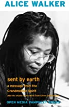 Sent by Earth: A Message from the Grandmother Spirit (Open Media Pamphlet Series) (English Edition)