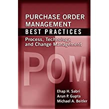 Purchase Order Management Best Practices: Process, Technology, and Change Management (English Edition)