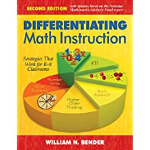 Differentiating Math Instruction, K-8: Common Core Mathematics in the 21st Century Classroom (English Edition)