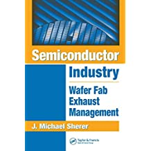 Semiconductor Industry: Wafer Fab Exhaust Management (English Edition)