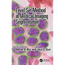 Level Set Method in Medical Imaging Segmentation (English Edition)
