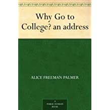 Why Go to College? an address (English Edition)