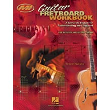 Guitar Fretboard Workbook (Music Instruction): A Complete System for Understanding the Fretboard For Acoustic or Electric Guitar (Musicians Institute: Essential Concepts) (English Edition)