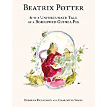 Beatrix Potter and the Unfortunate Tale of a Borrowed Guinea Pig (English Edition)