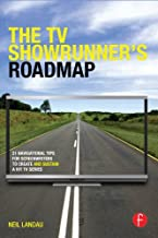 The TV Showrunner's Roadmap: 21 Navigational Tips for Screenwriters to Create and Sustain a Hit TV Series (English Edition)