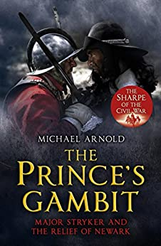 """""""The Prince's Gambit: Major Stryker and the Relief of Newark (English Edition)"""",作者:[Michael Arnold]"""
