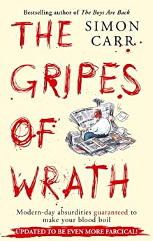 """""""The Gripes Of Wrath: This book is guaranteed to make your blood boil (English Edition)"""",作者:[Carr, Simon]"""