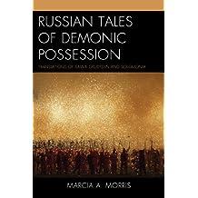 Russian Tales of Demonic Possession: Translations of Savva Grudtsyn and Solomonia (English Edition)
