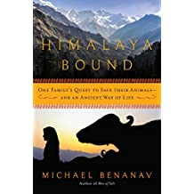Himalaya Bound: One Family's Quest to Save Their Animals—And an Ancient Way of Life (English Edition)