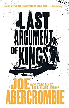 """""""Last Argument of Kings (The First Law Trilogy) (English Edition)"""",作者:[Abercrombie, Joe]"""