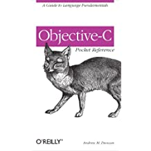 Objective-C Pocket Reference: A Guide to Language Fundamentals (English Edition)