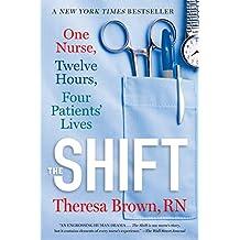 The Shift: One Nurse, Twelve Hours, Four Patients' Lives (English Edition)