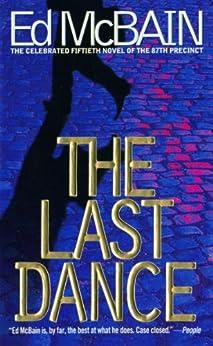 """The Last Dance: A Novel Of The 87th Precinct (87th Precinct Mysteries Book 50) (English Edition)"",作者:[McBain, Ed]"