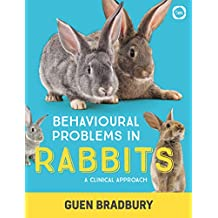 Behavioural Problems in Rabbits: A Clinical Approach (English Edition)