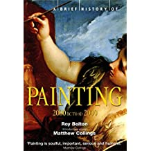 A Brief History of Painting: 2000 BC to AD2000 (Brief Histories) (English Edition)