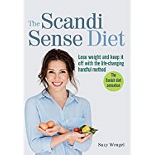 The Scandi Sense Diet: Lose weight and keep it off with the life-changing handful method (English Edition)