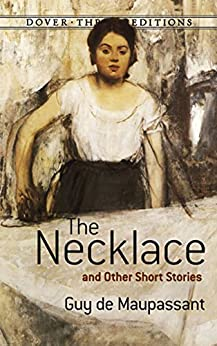 """""""The Necklace and Other Short Stories (Dover Thrift Editions) (English Edition)"""",作者:[de Maupassant, Guy]"""