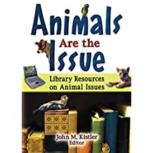 Animals are the Issue: Library Resources on Animal Issues (English Edition)