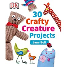 30 Crafty Creature Projects (English Edition)
