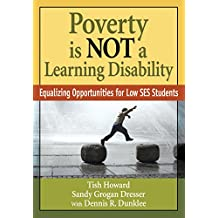 Poverty Is NOT a Learning Disability: Equalizing Opportunities for Low SES Students (English Edition)