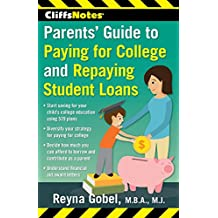 CliffsNotes Parents' Guide to Paying for College and Repaying Student Loans (English Edition)