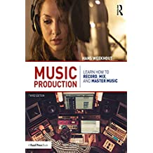 Music Production: Learn How to Record, Mix, and Master Music (English Edition)