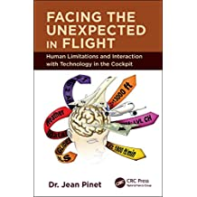 Facing the Unexpected in Flight: Human Limitations and Interaction with Technology in the Cockpit (English Edition)