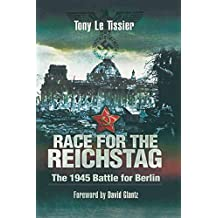 Race for the Reichstag: The 1945 Battle for Berlin (English Edition)
