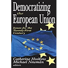 Democratizing the European Union: Issues for the Twenty-first Century (English Edition)