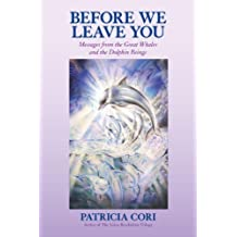 Before We Leave You: Messages from the Great Whales and the Dolphin Beings (English Edition)