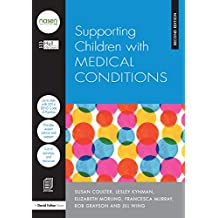 Supporting Children with Medical Conditions (nasen spotlight) (English Edition)