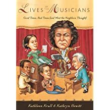 Lives of the Musicians: Good Times, Bad Times (and What the Neighbors Thought) (Lives of . . .) (English Edition)