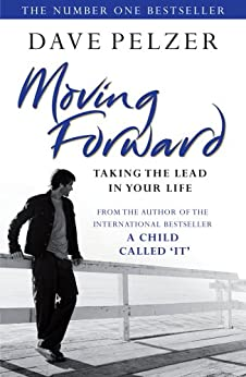 """""""Moving Forward: Taking The Lead In Your Life (English Edition)"""",作者:[Dave Pelzer]"""
