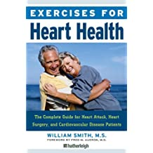 Exercises for Heart Health: The Complete Guide for Heart Attack, Heart Surgery, and Cardiovascular Disease Patients (English Edition)