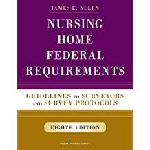 Nursing Home Federal Requirements, 8th Edition: Guidelines to Surveyors and Survey Protocols (English Edition)