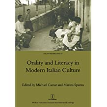 Orality and Literacy in Modern Italian Culture (Legenda Italian Perspectives Book 14) (English Edition)