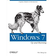 Windows 7: Up and Running: A quick, hands-on introduction (Animal Guide) (English Edition)
