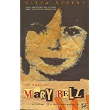 The Case Of Mary Bell: A Portrait of a Child Who Murdered (English Edition)