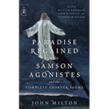 Paradise Regained, Samson Agonistes, and the Complete Shorter Poems (Modern Library Classics) (English Edition)