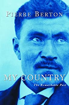 """My Country: The Remarkable Past (English Edition)"",作者:[Berton, Pierre]"