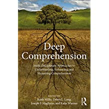 Deep Comprehension: Multi-Disciplinary Approaches to Understanding, Enhancing, and Measuring Comprehension (English Edition)