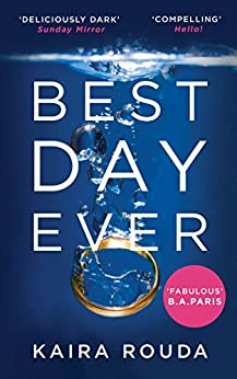"""""""Best Day Ever: A gripping psychological thriller with a twist you won't see coming! (English Edition)"""",作者:[Rouda, Kaira]"""