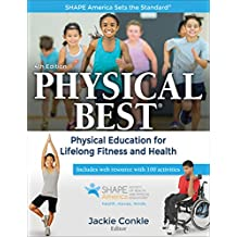 Physical Best: Physical Education for Lifelong Fitness and Health (SHAPE America set the Standard) (English Edition)