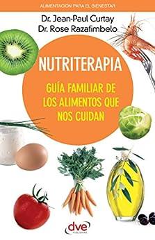"""""""Nutriterapia. Guía familiar de los alimentos que nos cuidan (Spanish Edition)"""",作者:[Curtay, Jean-Paul, Razafimbelo, Rose]"""