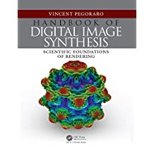Handbook of Digital Image Synthesis: Scientific Foundations of Rendering (English Edition)